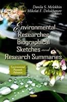 Environmental Researcher Biographical Sketches and Research Summaries (Environmental Research Advances)