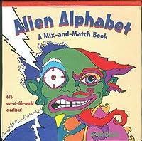 Alien Alphabet: A Mix-And-Match Alphabet