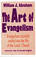 Art of Evangelism: Evangelism Carefully Crafted into the Life of the Local Church