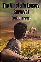 The Vinctalin Legacy Survival: Book 1 Harvest