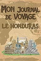 Mon Journal de Voyage le Honduras: 6x9 Carnet de voyage I Journal de voyage avec instructions, Checklists et Bucketlists, cadeau parfait pour votre séjour au Honduras et pour chaque voyageur.