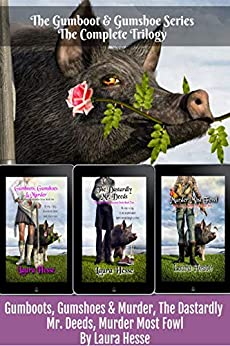 The Gumboot & Gumshoe Series - The Complete Trilogy (a black comedy cozy detective trio of murder mystery stories) by [Hesse, Laura]