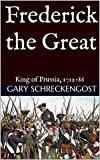 Frederick the Great: King of Prussia, 1712-86 (English Edition)
