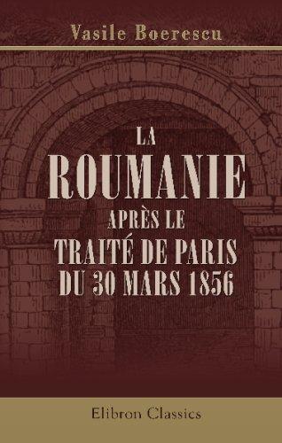 La Roumanie après le Traité de Paris du 30 mars 1856: Précédée d'une introduction par M. Royer-Collard