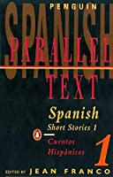 Spanish Short Stories 1 / Cuentos hispanicos 1 (Parallel Text) (v. 1) (Spanish and English Edition) by Various(1966-11-30)