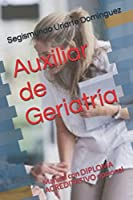 Auxiliar de Geriatría: Manual con DIPLOMA ACREDITATIVO opcional