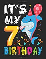 """It's My 7 Birthday: Shark Birthday - 7 Year Old Kids Gift - Blank Paper for Drawing, Doodling or Sketching - 100+ Large Blank Pages (8.5""""x11"""") for Sketching, Drawing Anything Kids Like and Improving Drawing Skills"""