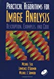 Practical Algorithms for Image Analysis with CD-ROM: Description, Examples, and Code