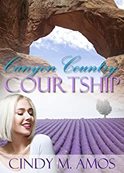 Canyon Country Courtship: Natural bridges span the route to romance by [Amos, Cindy M.]