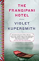 The Frangipani Hotel: Fiction by Violet Kupersmith(2015-02-17)