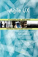 Agile UX A Complete Guide - 2020 Edition