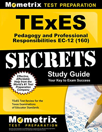 Download Texes 160 Pedagogy and Professional Responsibilities Ec-12 Exam Secrets Study Guide: Texes Test Review for the Texas Examinations of Educator Standards (Mometrix Secrets Study Guides) 1610729536