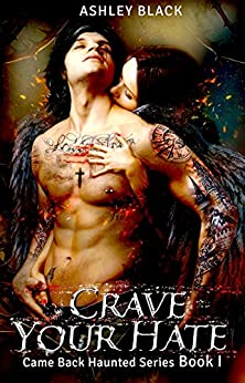 CRAVE YOUR HATE (Came Back Haunted Book 1) by [Black, Ashley]