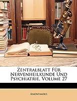 Zentralblatt Fur Nervenheilkunde Und Psychiatrie, Volume 27