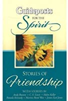 Guideposts for the Spirit: Stories of Friendship