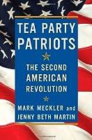 Tea Party Patriots: The Second American Revolution