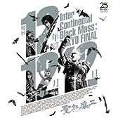 魔暦12年12月12日 Inter Continental Black Mass:TOKYO FINAL [Blu-ray]