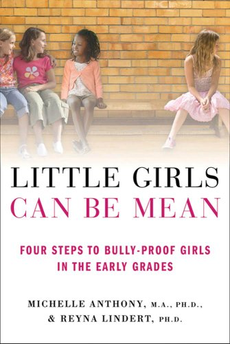 Little Girls Can Be Mean: Four Steps to Bully-proof Girls in the Early Grades (English Edition)