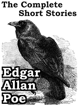 The Complete Short Stories of Edgar Allan Poe (Annotated) (69 stories) by [Poe, Edgar Allan]