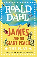 James and the Giant Peach: The Play (Dahl Plays for Children)