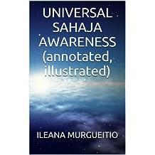 UNIVERSAL SAHAJA AWARENESS  (annotated, illustrated)