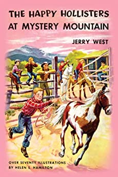 The Happy Hollisters at Mystery Mountain: (Volume 5) by [West, Jerry]