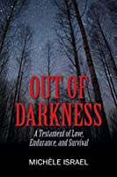 Out of Darkness: A Testament of Love, Endurance, and Survival