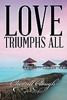 Love Triumphs All