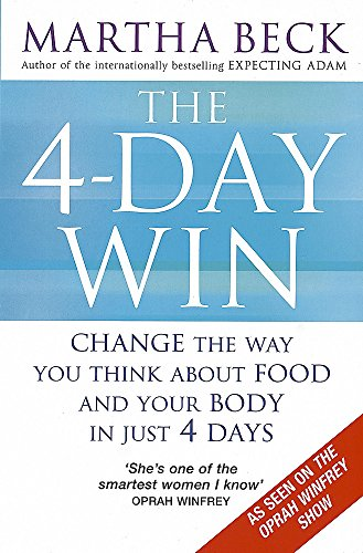 Download The 4-Day Win: Change the way you think about food and your body in just 4 days 0749928204