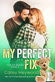 My Perfect Fix (The Fix Book 4) by [Heywood, Carey ]