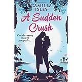 A Sudden Crush