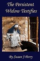 The Persistent Widow Testifies