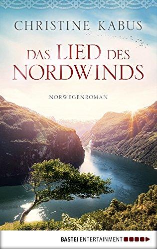 Das Lied des Nordwinds: Norwegenroman (German Edition)