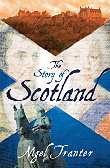 The Story of Scotland by [Tranter, Nigel]