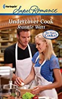 Undercover Cook (Harlequin Super Romance: Too Many Cooks?)