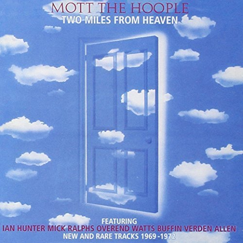 Two Miles From Heaven by Mott The Hoople (2004-01-06)