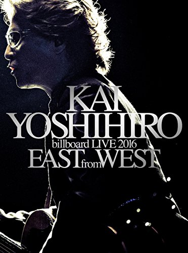 KAI YOSHIHIRO billboard LIVE 2016 EAST from WEST [DVD]