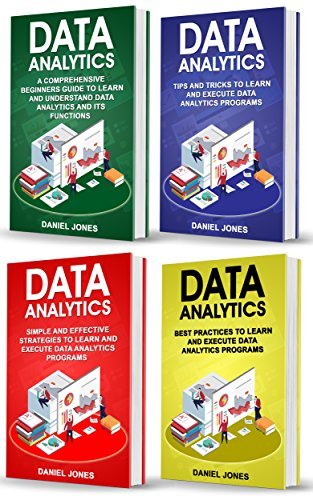 Data Analytics: 4 Books in 1- Bible of 4 Manuscipts- Beginner's Guide+ Tips and Tricks+ Effective Strategies+ Best Practices to learn Data Analytics Efficiently (English Edition)