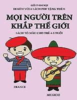 Sách tô màu cho trẻ 4-5 tuổi (Mọi người trên khắp thế giới): Cuốn sách này có 40 trang tô màu không gây căng thẳng nhằm giảm việc nản chí và cải thiện sự tự tin. Cuốn sách này sẽ hỗ trợ trẻ nhỏ phát triển kh