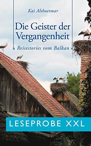 Die Geister der Vergangenheit (Leseprobe XXL): Reisestories vom Balkan (German Edition)