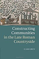 Constructing Communities in the Late Roman Countryside