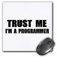 3drose Trust Me Im Aプログラマ。プログラミング作業ユーモア。–マウスパッド、8× 8インチ( MP _ 195648_ 1)