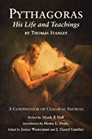 Pythagoras: His Life and Teaching: A Compendium of Classical Sources