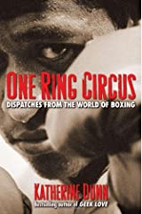 One Ring Circus: Dispatches from the World of Boxing Paperback