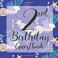 2nd Birthday Guest Book: Ocean Aquatic Underwater Blue Sea Coral Themed - Second Party Baby Anniversary Event Celebration Keepsake Book - Family Friend Sign in Write Name, Advice Wish Message Comment Prediction - W/ Gift Recorder Tracker Log Picture Space