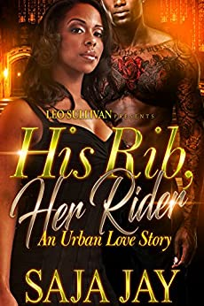 His Rib, Her Rider: An Urban Love Story by [Jay, Saja]