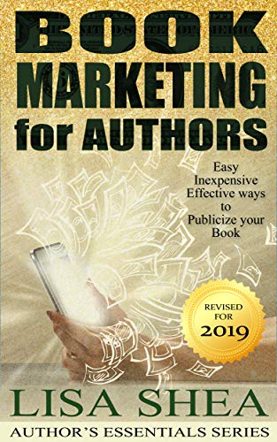 Download Book Marketing for Authors - Easy Inexpensive and Effective Ways to Publicize your Book (Author's Essentials Series 6) (English Edition) B0745ZMRPB