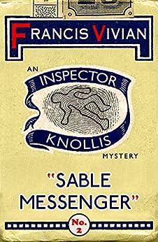 Sable Messenger: An Inspector Knollis Mystery (The Inspector Knollis Mysteries Book 2) by [Vivian, Francis]
