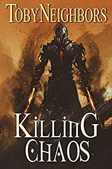 Killing Chaos (The Five Kingdoms Book 13) by [Neighbors, Toby]
