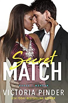 Secret Match (The House of Morgan Book 11) by [Pinder, Victoria]